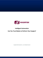 Intelligent Automation- Can You Trust Robots to Perform Your Surgery?